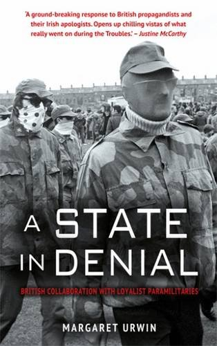 a-state-in-denial-the-british-govrnment-and-loyalist-paramilitaries