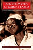 Gender Myths and Feminist Fables: The Struggle for Interpretive Power in Gender and Development
