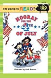 I m Going to Read (Level 2): Hooray for the 4th of July (I m Going to Read Series)