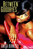 img - for Between Goodbyes book / textbook / text book