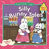 Acquista Silly Bunny Tales (MAX AND RUBY) [Edizione Kindle]