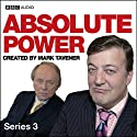 Absolute Power: Series 3 (       UNABRIDGED) by Mark Tavener Narrated by Stephen Fry, John Bird