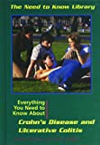 Everything You Need to Know About Crohn's Disease and Ulcerative Colitis (Need to Know Library) (0823939960) by Giddens, Sandra