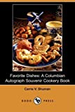 img - for Favorite Dishes: A Columbian Autograph Souvenir Cookery Book (Dodo Press) by Shuman, Carrie V. (2008) Paperback book / textbook / text book