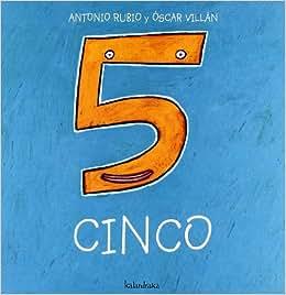 Cinco (de la cuna a la luna): Amazon.es: Antonio Rubio
