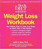 Beck Diet Solution Weight Loss Workbook: The 6-week Plan to Train Your Brain to Think Like a Thin Person Reviews