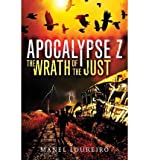 Apocalypse Z The Wrath of the Just (Paperback) - Common