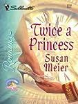Twice a Princess (Silhouette Romance)