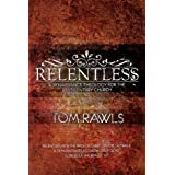Relentless: A Renaissance Theology for the 21st Century Churchby Tom Rawls