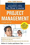 img - for The McGraw-Hill 36-Hour Course: Project Management, Second Edition (McGraw-Hill 36-Hour Courses) book / textbook / text book