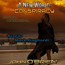 Conspiracy: A New World, Book 8 (       UNABRIDGED) by John O'Brien Narrated by Mark Gagliardi