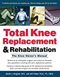 img - for Total Knee Replacement and Rehabilitation: The Knee Owner's Manual book / textbook / text book