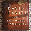 The Two Hotel Francforts: A Novel Audiobook by David Leavitt Narrated by Stephen Bel Davies