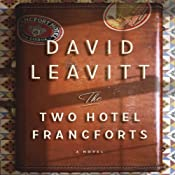 The Two Hotel Francforts: A Novel | [David Leavitt]