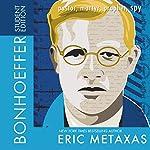 Bonhoeffer, Student Edition: Pastor, Martyr, Prophet, Spy | Eric Metaxas