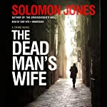 The Dead Man's Wife: Mike Coletti, Book 3 (       UNABRIDGED) by Solomon Jones Narrated by Cary Hite