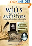 The Wills of Our Ancestors: A Guide for Family & Local Historians (Family History from Pen & Sword)