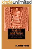 Prakriti and Pulse:  The two Mysteries of Ayurveda (English Edition)