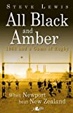 All Black and Amber 1963 and a Game of Rugby: When Newport Beat New Zealand