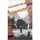 Machado de Assis - Obras Completas - Vol. 1 - ROMANCES (com ÍNDICE completo)
