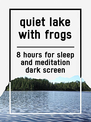 Quiet lake with frogs, 8 hours for Sleep and Meditation, dark screen