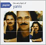 Yanni Playlist: The Very Best of Yanni