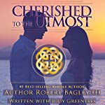 Cherished to the Utmost | Robert Bagley,Judy Greenlees