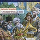 Before The Revolution: A 1909 Recording Expedition In The Caucasus And Central Asia By The Gramophone Company Various Artists