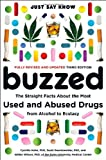 Buzzed: The Straight Facts About the Most Used and Abused Drugs from Alcohol to Ecstasy (Third Edition) (Buzzed: The Straight Facts about the Most Used & Abused Drugs)
