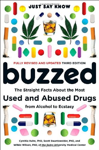 Buzzed: The Straight Facts About the Most Used and Abused...
