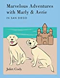 Marvelous Adventures with Marly and Aerie in San Diego