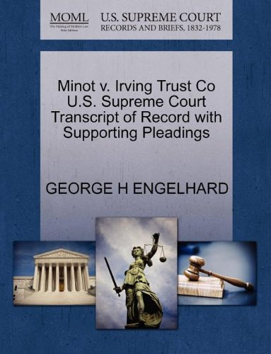 Minot v. Irving Trust Co U.S. Supreme Court Transcript of Record with Supporting Pleadings