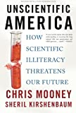 Unscientific America: How Scientific Illiteracy Threatens our Future (046501917X) by Mooney, Chris