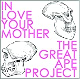 Songtexte von In Love Your Mother - The Great Ape Project