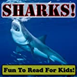 Sharks! Learning About Sharks - Shark Photos And Facts Make It Fun! (Over 45+ Pictures of Different Sharks) ~ Cyndy Adamsen