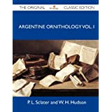 Argentine Ornithology Vol. I - The Original Classic Edition: 1