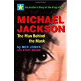 Michael Jackson: The Man behind the Mask ~ Stacy Brown
