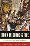 Born in Blood and Fire: A Concise His...