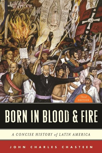 Born in Blood & Fire: A Concise History of Latin...