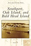 Southport, Oak Island, and Bald Head Island (Postcard History Series)