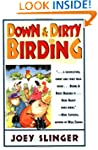 Down & Dirty Birding: From the Sublim...
