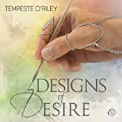 Designs of Desire | [Tempeste O'Riley]