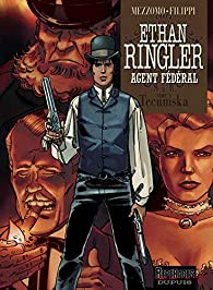 Ethan Ringler, Agent F�d�ral, tome 1 : Tecumska par Gilles Mezzomo