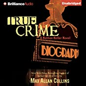 True Crime: Nathan Heller Series, Book 2 | Max Allan Collins