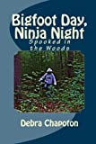 Bigfoot Day, Ninja Night: Spooked in the Woods