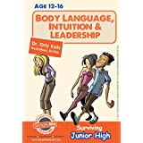 Body Language, Intuition & Leadership! Surviving Junior High: Teens self help guidebook) (A self help book series for teens, parents & teachers) ~ Dr. Orly Katz