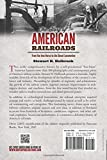 The Story of American Railroads: From the Iron Horse to the Diesel Locomotive