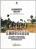 Emboscada. Le lotte contadine contro la dittatura in Paraguay