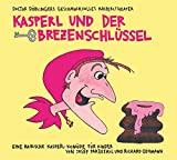 Image de Kasperl und der Brezenschlüssel: 20 Jahre Doctor Döblingers geschmackvolles Kasperltheater. Die Ju
