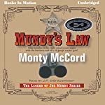 Mundy's Law: Legend of Joe Mundy, Book 1 | Monty McCord